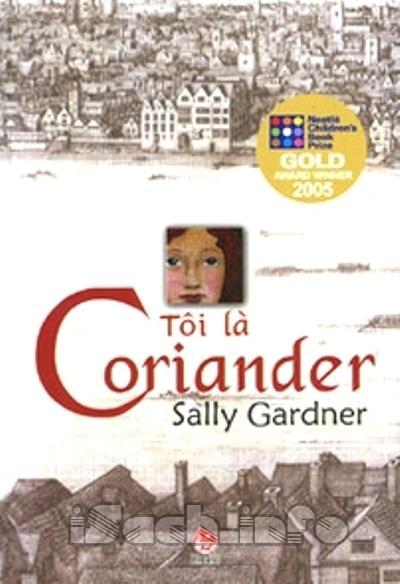 """Cuốn sách """"Tôi là Coriander"""" - Sally Gardner"""